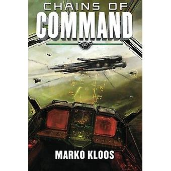 Chains of Command by Marko Kloos - 9781503950320 Book