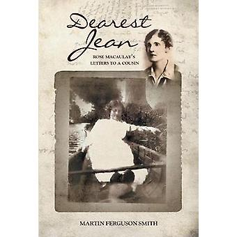 Dearest Jean - Rose Macaulay's Letters to a Cousin by Martin Smith - 9