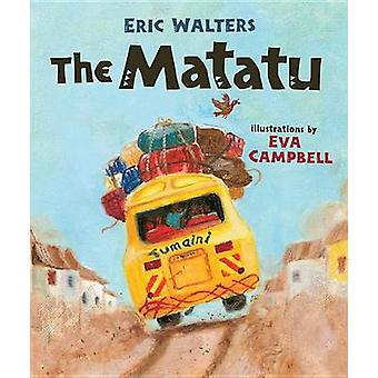 The Matatu by Eric Walters - Eva Campbell - 9781554693016 Book