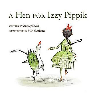 A Hen for Izzy Pippik by Aubrey Davis - Marie LaFrance - 978155453243