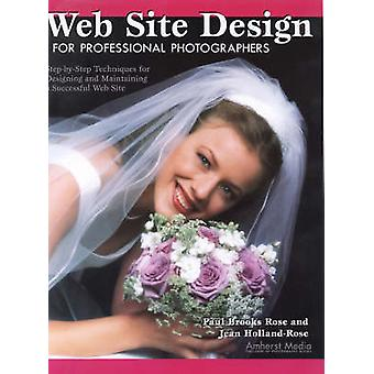 Web Site Design for Professional Photographers - Step-by-step Techniqu