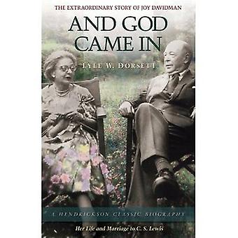 And God Came in - The Extraordinary Life of Joy Davidman by Lyle W. Do