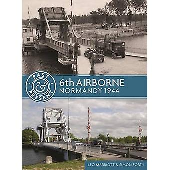 6th Airborne - Normandy 1944 by Leo Marriott - Simon Forty - 978161200