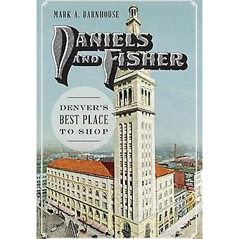 Daniels and Fisher - Denver's Best Place to Shop by Mark Barnhouse - 9