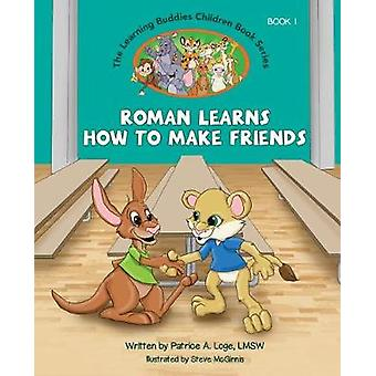 The Learning Buddies - Book One Roman Learns How to Make Friends by Pa