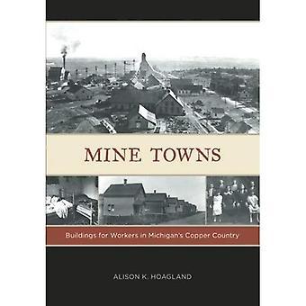 Villes de mine: Bâtiments pour les travailleurs de pays Michigans cuivre