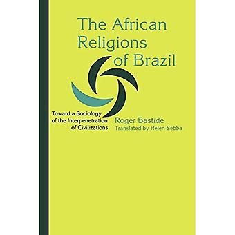 The African Religions of Brazil: Toward a Sociology of the Interpenetration of Civilizations