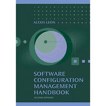 Software Configuration Management Handbook 2nd ed. by Leon & Alexis