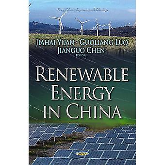 Renewable Energy in China by Jiahai Yuan & Guoliang Luo & Jianguo Chen