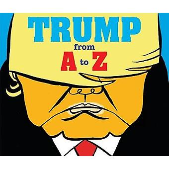 Trump - From A to Z - 2018 by Herve Bourhis - 9780228100331 Book