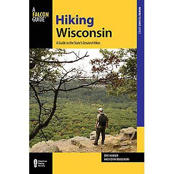 Vandring Wisconsin - en Guide til statens største turer (2 revidert