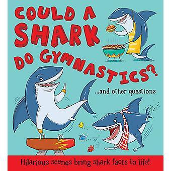 En haj skulle kunna göra gymnastik? av Camilla de le Bedoyere - Aleksei bitar