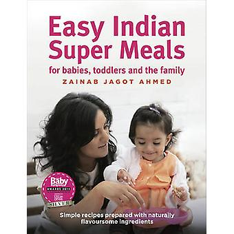 Easy Indian Super Meals for Babies - Toddlers and the Family - Simple