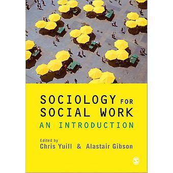 Sociology for Social Work - An Introduction by Alastair Gibson - Chris