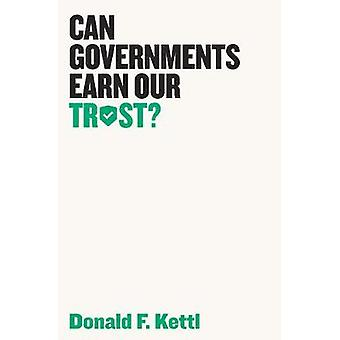 Can Governments Earn Our Trust? by Donald F. Kettl - 9781509522453 Bo