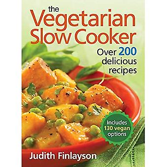 Vegetarian Slow Cooker: Over 200 Delicious Recipes