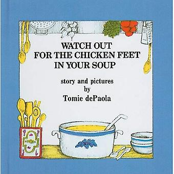 Watch Out for the Chicken Feet in Your Soup