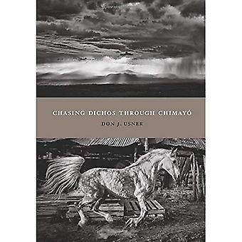 Chasing Dichos through Chimayo (Querencias)