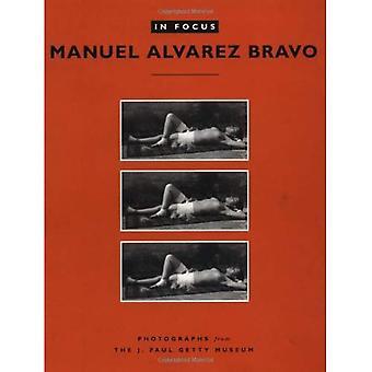 Manuel Alvarez Bravo (In Focus)