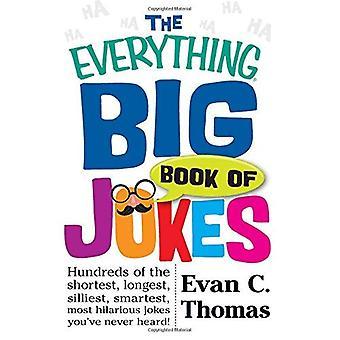 Le grand livre des blagues tout: des centaines de blagues plus court, plus longs, plus stupides, plus intelligents, plus drôle...