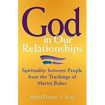 Dieu dans nos relations: spiritualité entre personnes des enseignements de Martin Buber