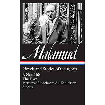 Bernard Malamud: Novels and Stories of the 1960s: A New Life/The Fixer/Pictures of Fidelman: An Exhibition/Ten...
