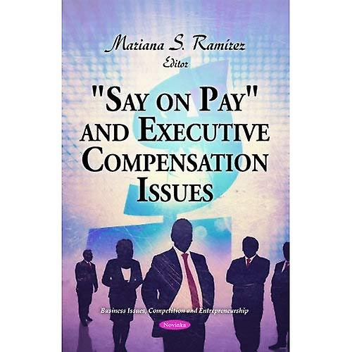 & 034;Say on Pay& 034; & Executive Compensation Issues
