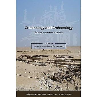 Criminologie en Archeologie: Studies in geplunderde Oudheden