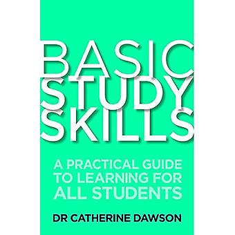 Basic Study Skills: A Practical Guide to Learning for All Students (How to)