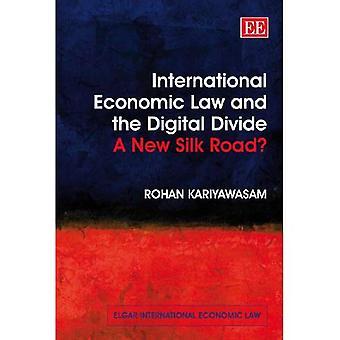 Internationales Wirtschaftsrecht und die digitale Kluft: eine neue Seidenstraße? (Elgar International Economic Law Series)