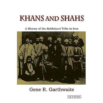 Khans and Shahs: A History of the Bakhtyari Tribe in Iran