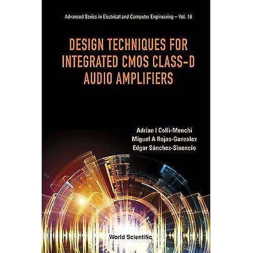 Design Techniques for Integrated CMOS Class-D Audio Amplifiers (Advanced Series in Electrical & Computer Engineering)