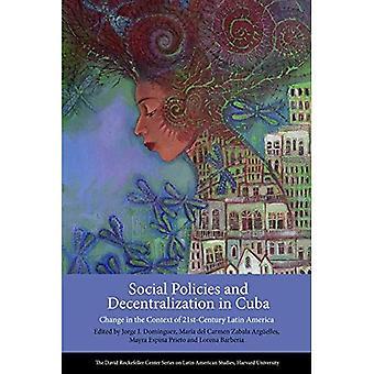Sozialpolitik und Dezentralisierung in Kuba: Änderung im Rahmen des 21. Jahrhunderts Lateinamerika (Serie in Latin American Studies)