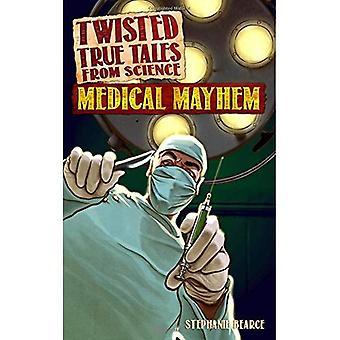 Twisted True Tales from Science: Medical Mayhem (Twisted True Tales from Science)