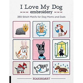 J'aime mon chien broderie: 380 piquer les Motifs pour chien mamans et les papas
