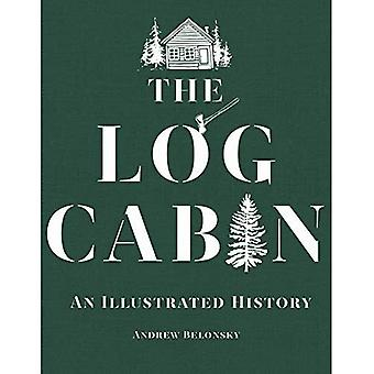 The Log Cabin - An Illustrated History