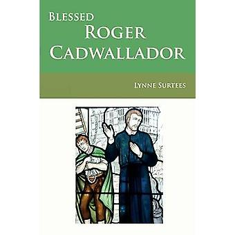 Blessed Roger Cadwallador by Surtees & Lynne