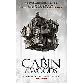 Cabin in the Woods  Official Movie Novelisation by Tim Lebbon