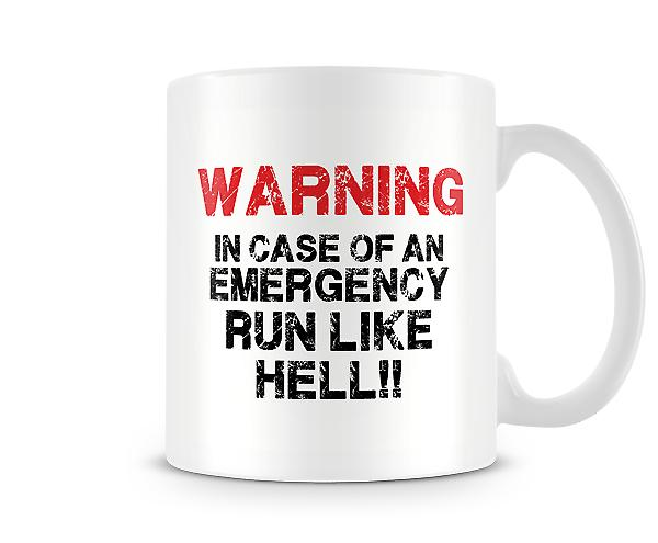 WARNING In Case Of Emergency Run Like Hell! Mug