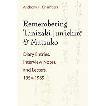 Erinnerung an Tanizaki Jun'ichiro und Matsuko: Tagebuch-Einträge, Notizen und Briefe, Interview 1954-1989 (Michigan Monograph Series in Japanologie)