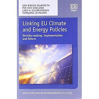 Koppelen van Eu klimaat en energie beleid - besluitvorming - Implementat