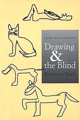 Drawing and the Blind Pictures to Touch by Kennedy & John M.