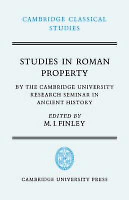 Studies in Rohomme Property By the Cambridge University Research Seminar in Ancient History by Finley & Moses I.