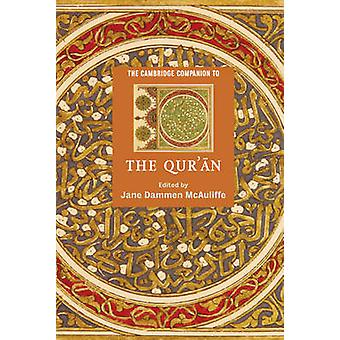 The Cambridge Companion to the Quran by McAuliffe & Jane Dammens