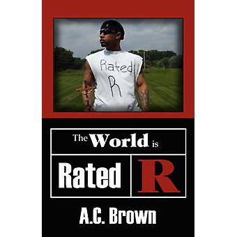 The World Is Rated R by Brown & C. A.