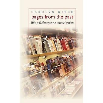 Pages from the Past History and Memory in American Magazines by Kitch & Carolyn