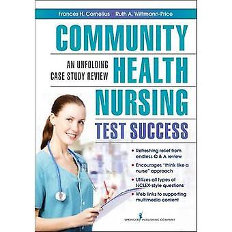 Soins infirmiers Test succès un examen d'étude de cas qui se déroule par Cornelius & Frances H. communautaires