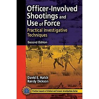 OfficerInvolved Shootings und Nutzung der Kraft praktische Untersuchungstechniken zweite Auflage von Luke & David E.