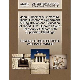 John J. Beck et al. v. Vera M. Binks chef för institutionen för registrering och utbildning av Illinois. US Supreme Court avskrift av posten med stödjande yrkats av BUTTERFIELD & EDWIN S.D.