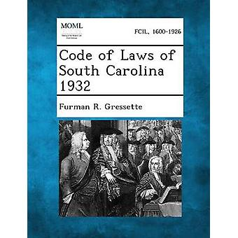 Code of Laws of South Carolina 1932 by Gressette & Furman R.